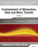 Fundamentals of Momentum, Heat and Mass Transfer, 6th Edition International