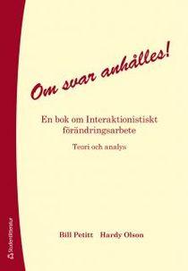 Om svar anhålles! : en bok om interaktionistiskt förändringsarbete : teori och analys