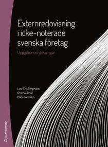 Externredovisning i icke-noterade svenska företag - Uppgifter och lösningar