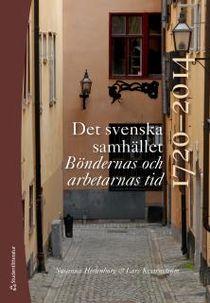 Det svenska samhället 1720-2014 - Böndernas och arbetarnas tid