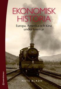 Ekonomisk historia : Europa, Amerika och Kina under tusen år