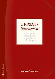 Uppsatshandboken - Råd och regler för utformningen av examensarbeten och vetenskapliga uppsatser