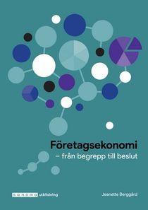 Företagsekonomi : från begrepp till beslut