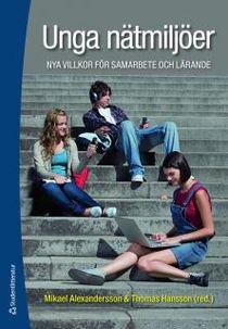 Unga nätmiljöer : nya villkor för samarbete och lärande