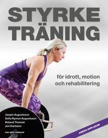 Styrketräning - för idrott, motion och rehabilitering