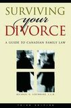 Surviving Your Divorce: A Guide to Canadian Family Law, 3rd Edition