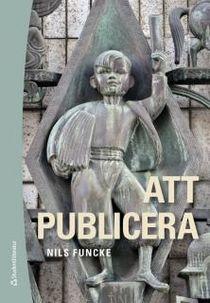 Att publicera - Etik och juridik  för journalister och publicister