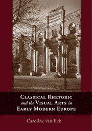 Classical Rhetoric and the Visual Arts in Early Modern Europe