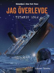 Jag överlevde Titanic 1912