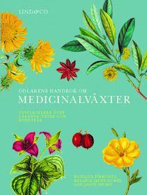 Odlarens handbok om medicinalväxter : Uppslagsverk över läkande örter och h