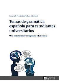 Temas de Gramatica Espanola Para Estudiantes Universitarios: Una Aproximacion Cognitiva y Funcional