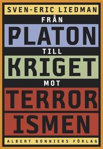 Från Platon till kriget mot terrorismen : de politiska idéernas historia