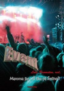 Event : mamma jag vill åka på festival!