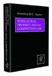 Intellectual Property And EU Competition Law