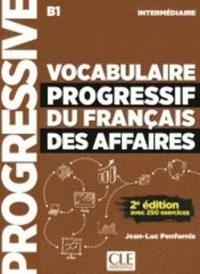 Vocabulaire progressif du francais des affaires avec 250 exercices