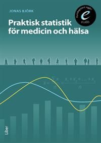 Praktisk statistik för medicin och hälsa: bok med elabb