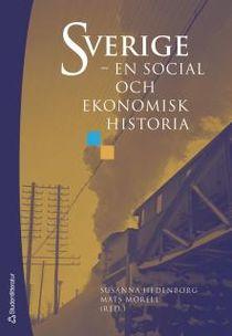 Sverige : en social och ekonomisk historia