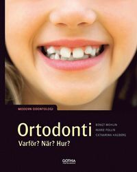 Ortodonti – varför, när, hur? : Modern odontologi