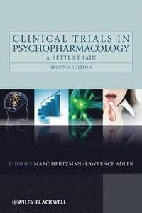 Clinical Trials in Psychopharmacology: A Better Brain, 2nd Edition